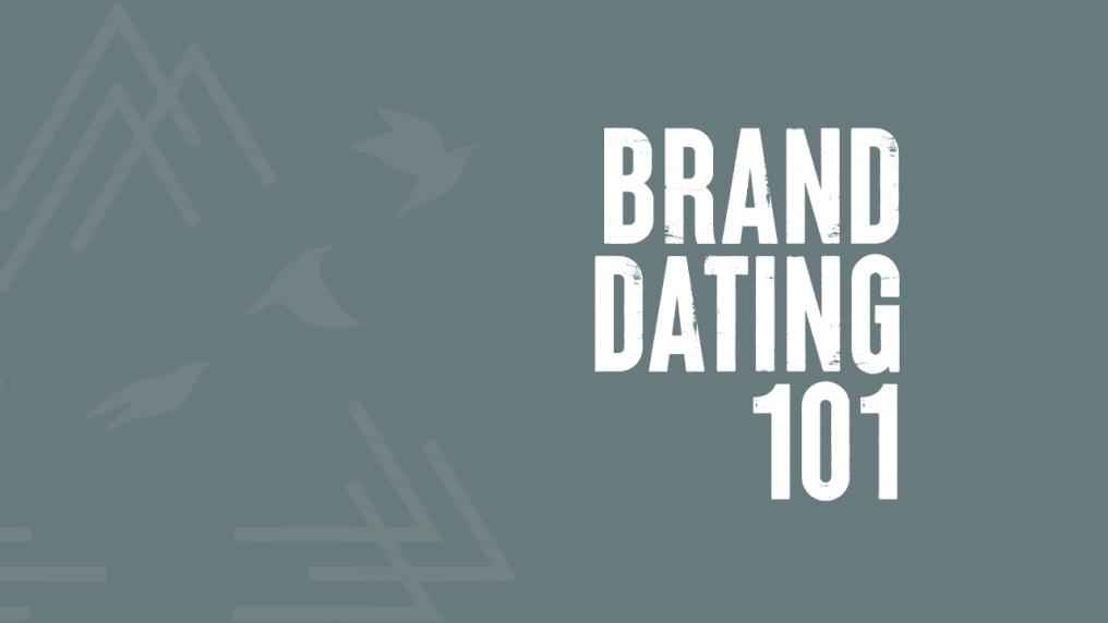 Brand Dating 101